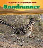 Roadrunner (A Day in the Life: Desert Animals) by Ganeri, Anita | Hardcover Book
