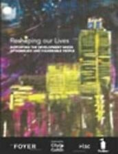 Reshaping Our Lives: Supporting the Development Needs of Homeless and Vulnerable