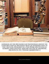 A Manual of the Mechanics of Engineering and of the Construction of Machines: W