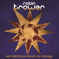 ROBIN TROWER - SOMETHING'S ABOUT TO CHANGE  CD NEUF