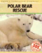 Polar Bear Rescue: Earth's Endangered Creatures (Save Our Species Series)