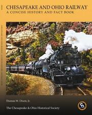Chesapeake and Ohio Railway : A Concise History and Fact Book by Thomas W., Jr.