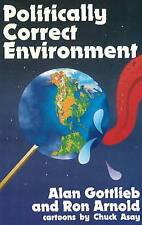 Politically Correct Environment by Ron Arnold, Alan Gottlieb (Paperback, 1998)