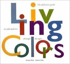 Living Colors: A Designers Guide to 80 Essential Palettes from Ancient to Moder