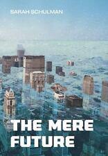 The Mere Future
