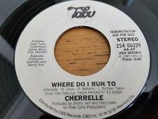 "CHERELLE - Where Do I Run To 7"" MODERN SOUL 1985 PROMO Tabu NM-"
