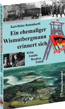 Ein ehemaliger Wismutbergmann erinnert sich Krieg Familie Bergbau Wismut Buch