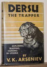 1941 DERSU THE TRAPPER EXPLORING TRAPPING HUNTING  SIBERIA V K ARSENIEV