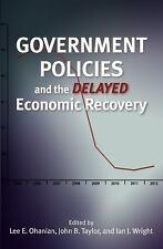 Government Policies and the Delayed Economic Recovery (2012, Hardcover)