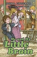Me and My Little Brain (Great Brain, Book 3) by Fitzgerald, John D.