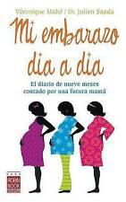 NEW Mi embarazo día a día: El diario de nueve meses contado por una futura mamá