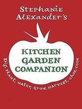 The Kitchen Garden Companion: Dig, Plant, Water, Grow, Harvest, Chop, Cook by St