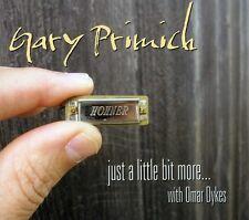 Just A Little Bit More - Gary Primich (2012, CD NEU) Feat. Omar Dykes