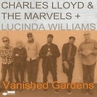 Charles Lloyd and The Marvels;Lucinda Williams - Vanished Gardens [CD]