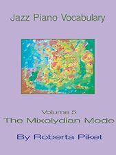 Jazz Piano Vocabulary: Volume 5 the Mixolydian Mode.by Piket, Roberta New.#