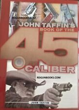 John Taffin Book of The .45 Caliber New Gun Book Just out Pistol handgun Shoot