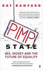 Pimp State: Sex, Money and the Future of Equality, New, Banyard, Kat Book