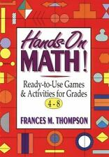 Hands-On Math!: Ready-To-Use Games and Activities For Grades 4-8: By Thompson...