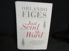 (Good) Just Send Me Word SIGNED,Orlando Figes,Hardback,Allen Lane