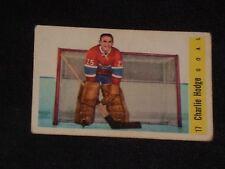 CHARLIE HODGE 1958-59 PARKHURST HOCKEY CARD #17 MONTREAL CANADIENS