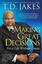 Making great decisions: for a life without limits by T.D Jakes (Paperback /