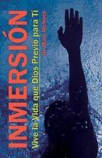 Inmersion : Vive la Vida Que Dios Previo para Ti by Mark McNees (2012,...