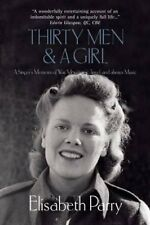 Thirty Men and a Girl: A Singer's Memoirs of War, Mountains, Travel, and Alway,