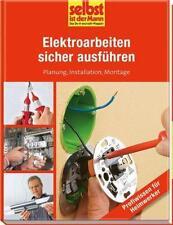 Elektroarbeiten sicher ausführen - selbst ist der Mann (2011, Gebunden)