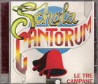 """SCHOLA CANTORUM - RARO CD FUORI CATALOGO """" LE TRE CAMPANE """""""