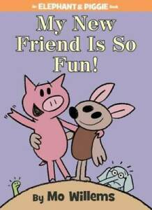 My New Friend Is So Fun! (An Elephant and Piggie Book) - Hardcover - VERY GOOD