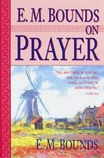 E. M. Bounds on Prayer by E. M. Bounds (1997, Paperback)