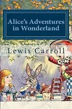 Alice's Adventures in Wonderland : Alice in Wonderland and Alice Through the ...