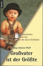 Maja Ueberle-Pfaff / Großvater ist der Größte : Geschichten und Tips / Buch