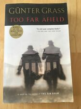 Too Far Afield by Günter Grass (2001, Paperback) Good Book