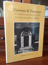 Gateways & Doorways of Charleston, South Carolina, 1700s-1800s, Colonial SC Hist