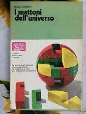 I mattoni dell'universo di Isaac Asimov per i giovani d'oggi Ed.Mondadori 1971