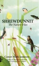 Shrewdunnit: The Nature Files by Conor Mark Jameson (Hardback, 2014)