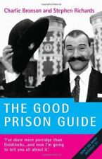The Good Prison Guide-Charles Bronson, Stephen Richards, 9781844543595