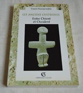 LES ANCIENS CHYPRIOTES ENTRE ORIENT ET OCCIDENT DE KARAGEORGHIS ED A COLIN