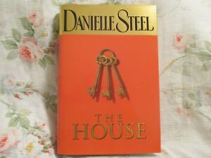 The House by Danielle Steel (2006, Hardcover)