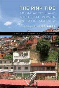 Pink Tide: Media Access and Political Power in Latin America (Paperback or Softb
