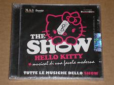 HELLO KITTY THE SHOW: MUSICAL DI UNA FAVOLA MODERNA - CD SIGILLATO (SEALED)