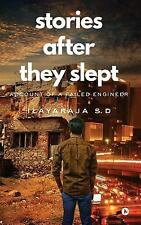 Stories after They Slept : Account of a Failed Engineer by Ilayaraja S D...