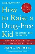 How to Raise a Drug-Free Kid : The Straight Dope for Parents - What Kids...