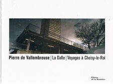 LA DALLE VOYAGES A CHOISY LE ROI Pierre de Vallombreuse + PARIS POSTER GUIDE