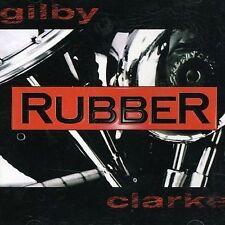 GILBY CLARKE - Rubber - CD - Brand New - Guns N Roses