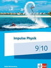 Klett Impulse Physik 9/10. Schülerbuch Klassen 9/10. Baden-Württemberg 2017 NEU