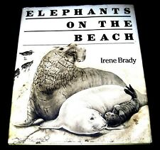 Elephants on the Beach -*SIGNED*  by Irene Brady  1st edition with Dust Jacket