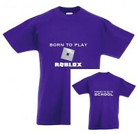 Born to play Roblox - forced to go to school - personalised T-shirt - any colour