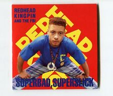 Redhead Kingpin and the FBI  3 INCH cd-single  SUPERBAD, SUPERSLICK  © 1989 uk